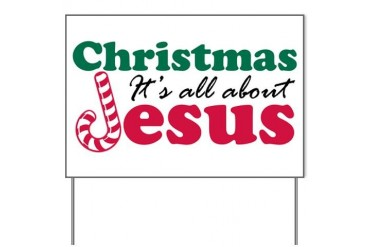 Christmas about Jesus Yard Sign
