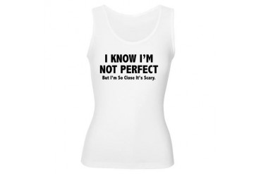 I know I'm not perfect Funny Women's Tank Top by CafePress