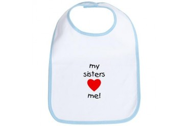 My sisters love me Heart Bib by CafePress