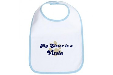 My Sister: Vizsla Dog Bib by CafePress