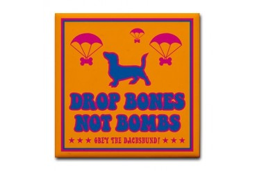 Drop Bones Not Bombs- Dachshund Tile Coaster