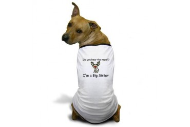 Did you hear the news Big Sis Dog Dog T-Shirt by CafePress