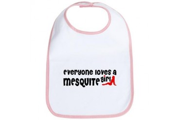 Everyone loves a Mesquite Girl Texas Bib by CafePress