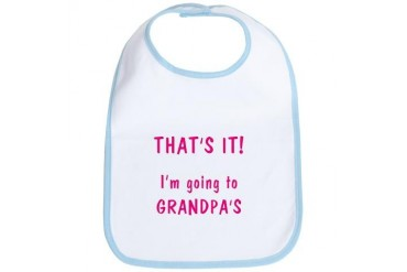 Going to Grandpa's Baby girl Bib by CafePress