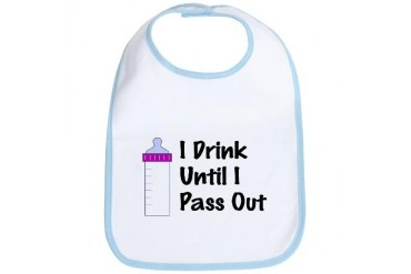 I Drink Until I Pass Out Funny Bib by CafePress