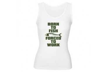 BORN TO FISH FORCED TO WORK Fish Women's Tank Top by CafePress