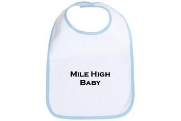 Mile High Baby Baby Bib by CafePress