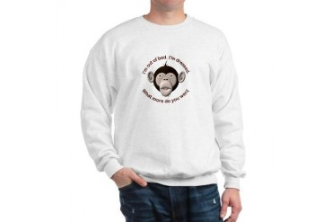 Monkey Awake Dressed Funny Sweatshirt by CafePress