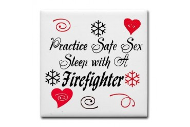 Safe Sex With A Firefighter Mother's day Tile Coaster by CafePress