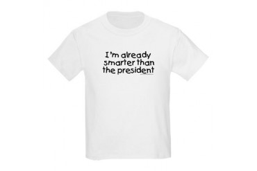 I'm already smarter than the president kid t-shirt