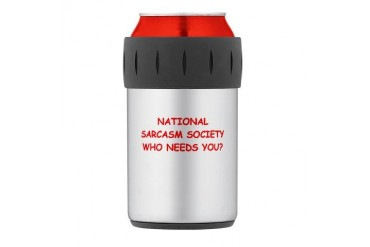 SARCASM Thermos Can Cooler Funny Thermosreg; Can Cooler by CafePress
