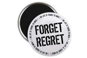 Forget Regret Pop culture Magnet by CafePress