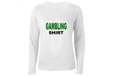 GAMBLING SHIRT.png Funny Women's Long Sleeve T-Shirt by CafePress
