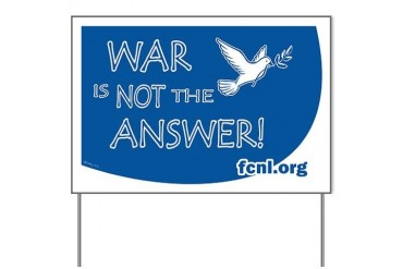 War is Not the Answer Yard Sign