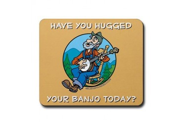 : Hugged your banjo Bluegrass music bano mandolin guitar picking flatt Mousepad by CafePress