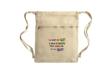 You must not quit Sack Pack Quotes Cinch Sack by CafePress