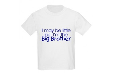 I may be little... (Big Brother) Kids T-Shirt